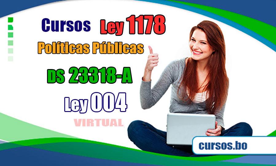 4 Cursos Políticas Públicas, Ley 1178 SAFCO, DS 23318-A y la Ley 004 Marcelo Quiroga Santa Cruz