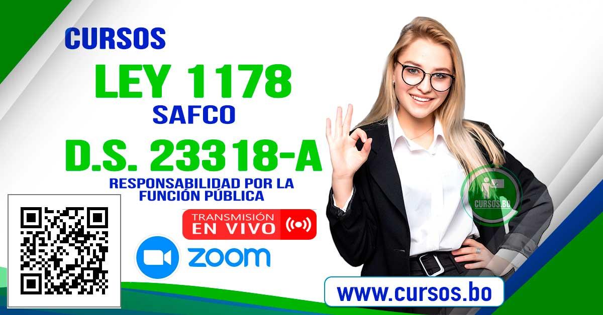 Cursos Ley 1178 SAFCO y DS23318-A  (mediante Zoom EN VIVO🔴) doble certificación